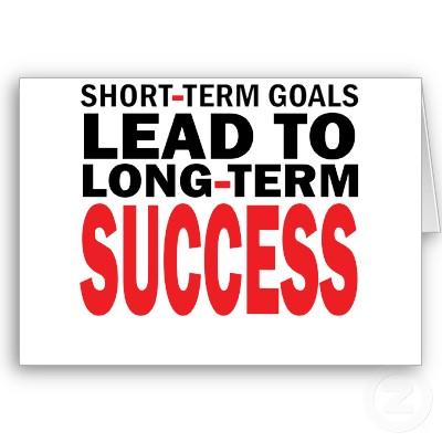 Short Term Goals - Long Term Success